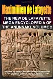 The New de Lafayette Mega Encyclopedia of Anunnaki. Volume 2, Maximillien De Lafayette, 0557646154