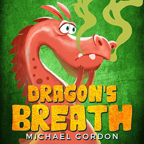 Dragon's Breath: (Children Books About Dragon, picture, preschool, ages 3 5, kids books) (Emotions & Feelings Book 1) ()