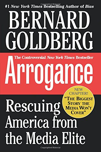 Arrogance: Rescuing America From The Media Elite pdf