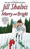 Merry and Bright, Jill Shalvis, 0758291124