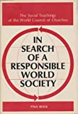 In Search of a Responsible World Society, Paul Bock, 0664207081