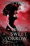 Such Sweet Sorrow, Jenny Trout, 1622661583