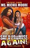 Say U Promise...AGAIN!