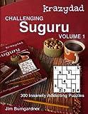 Krazydad Challenging Suguru Volume 1: 300 Insanely Addicting Puzzles