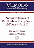 Automorphisms of Manifolds and Algebraic K-Theory, Michael S. Weiss and Bruce E. Williams, 147040981X