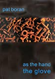 As the Hand, the Glove, Pat Boran, 1901233804