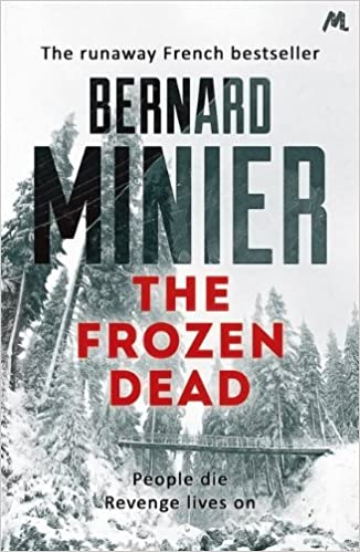 Amazon Fr The Frozen Dead Commandant Servaz By Bernard