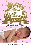 Baby Names: How to Choose Baby Names (How to, Complete Guide, Mothering, Parenting, Self Help)