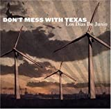Los Dias De Junio by Don't Mess With Texas (2007-10-30)