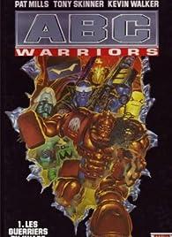ABC warriors, tome 1 : Les guerriers du Khaos par Pat Mills