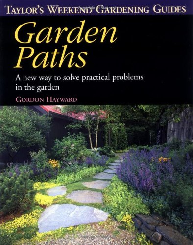 Taylor's Weekend Gardening Guide to Garden Paths: A New Way to Solve Practical Problems in the Garden (Taylor's Weekend Gardening Guides)