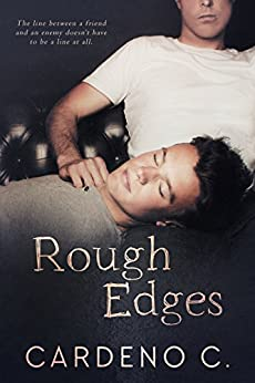 Rough Edges: A Contemporary Gay Romance by [C., Cardeno]