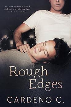 Rough Edges: A Contemporary Gay Romance by [C., Cardeno]