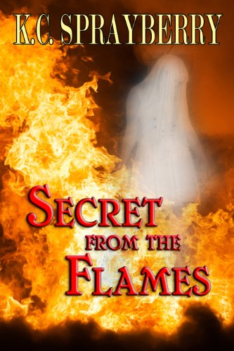 Secret From the Flames by [Sprayberry, K.C.]