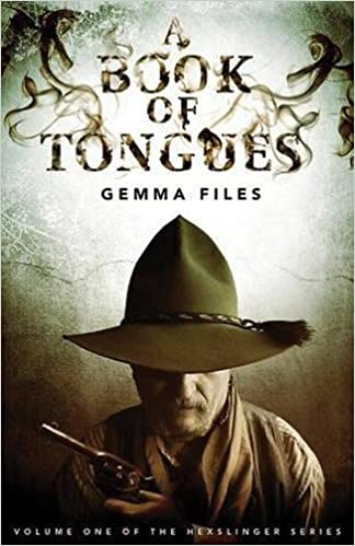 A book of tongues volume one of the hexslinger series gemma a book of tongues volume one of the hexslinger series gemma files 9780981297866 amazon books fandeluxe Gallery