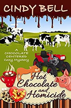 Hot Chocolate and Homicide (A Chocolate Centered Cozy Mystery Book 11) by [Bell, Cindy]