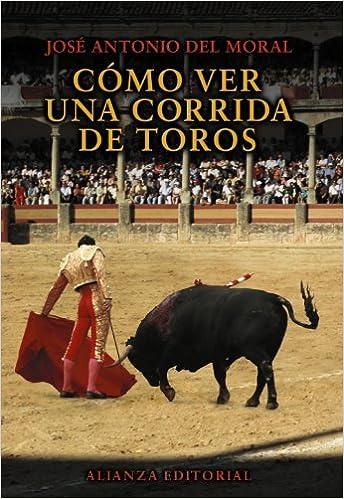 Como ver una corrida de toros / How to Watch a Bullfight: Manual ...