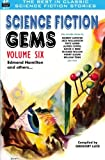 img - for Science Fiction Gems, Volume Six, Edmond Hamilton and Others book / textbook / text book