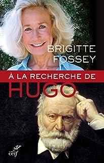 A la recherche de Hugo, Fossey, Brigitte