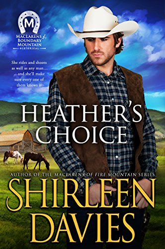 Heather's Choice (MacLarens of Boundary Mountain Book 5)