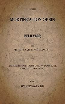 The Mortification of Sin by [Owen, John]