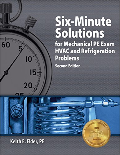 Six-Minute Solutions for Mechanical PE Exam HVAC and Refrigeration Problems, 2nd Ed