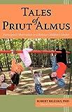 Tales of Priut Almus, Robert Belenky Ph. D., 1440131538