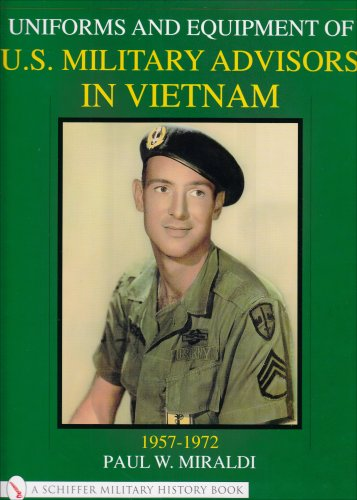 Uniforms & Equipment of U.S. Military Advisors in Vietnam: 1957-1972 (Schiffer Military History) by Brand: Schiffer Publishing