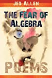 The Fear of Algebra, Jed Allen, 0979210410