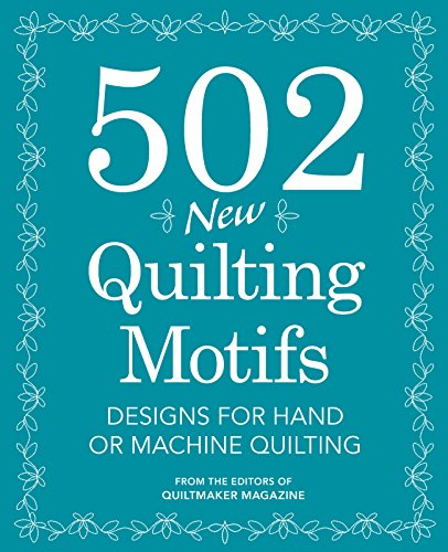 502 New Quilting Motifs: Designs for Hand or Machine (Quiltmaker Collection)