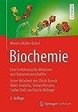 Biochemie: Eine Einführung für Mediziner und Naturwissenschaftler - Unter Mitarbeit von Ulrich Brandt, Oliver Anderka, Stefan Kerscher, Stefan Kieß und Katrin Ridinger