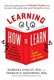 #2: Learning How to Learn: How to Succeed in School Without Spending All Your Time Studying; A Guide for Kids and Teens