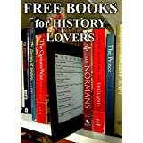 Free Books for History Lovers: 400 Free, Downloadable History Books for You to Enjoy (Free Books for a Quick Download Book 2)