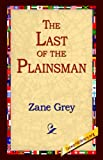 The Last of the Plainsmen, Zane Grey, 1595405380