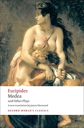 Medea and Other Plays (Oxford World's