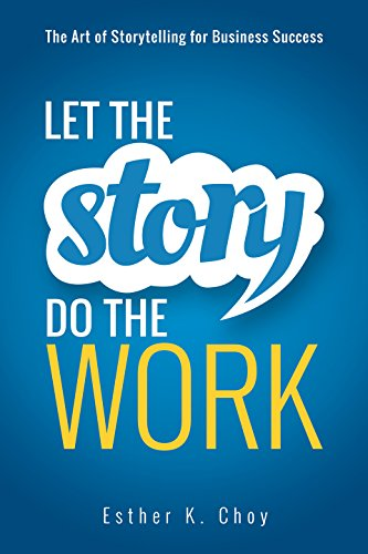 let-the-story-do-the-work-the-art-of-storytelling-for-business-success