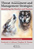 Threat Assessment and Management Strategies: Identifying the Howlers and Hunters, Second Edition