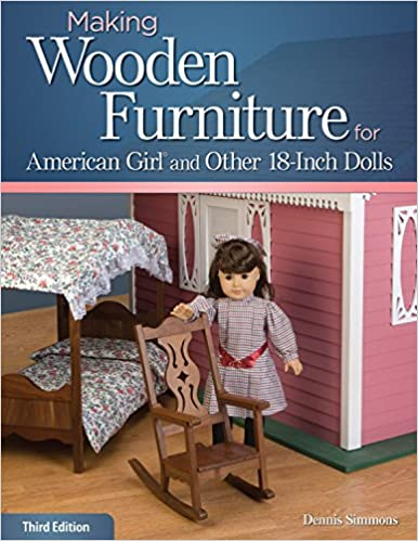 making doll furniture. Making Wooden Furniture For American Girl® And Other 18-Inch Dolls, 3rd  Edition: Dennis Simmons: 9781565237933: Amazon.com: Books Making Doll Furniture