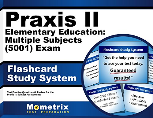 Praxis II Elementary Education: Multiple Subjects (5001) Exam Flashcard Study System: Praxis II Test Practice Questions & Review for the Praxis II: Subject Assessments