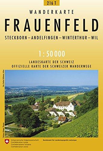 216T Frauenfeld Wanderkarte: Steckborn - Andelfingen - Winterthur - Wil (Wanderkarten 1:50 000) Landkarte – Folded Map, 1. November 2016 swisstopo 3302302169 Karten / Stadtpläne / Europa Schweiz
