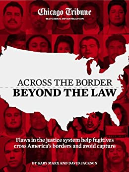 Across the border, beyond the law by [Jackson, David, Marx, Gary]