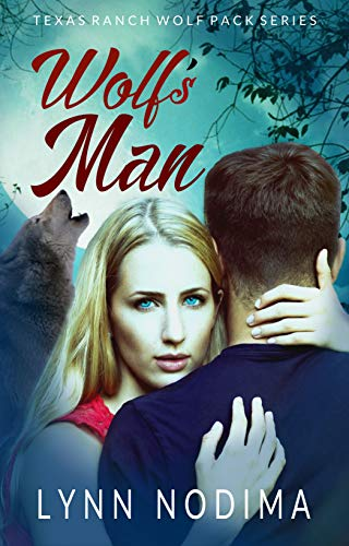Wolf's Man: Texas Ranch Wolf Pack (Texas Ranch Wolf Pack Series Book 1) by [Nodima, Lynn]