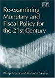 img - for Re-examining Monetary And Fiscal Policy For The 21st Century by Philip Arestis (2004-12-04) book / textbook / text book