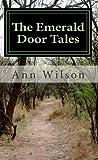 The Emerald Door Tales, Ann Wilson, 1466406461