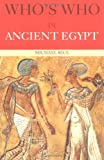 Who's Who in Ancient Egypt, Michael Rice, 0415154499