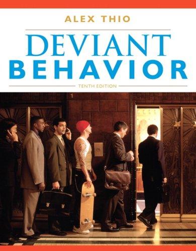 Deviant Behavior (10th Edition), by Alex D Thio