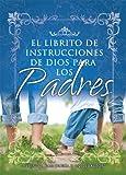 Librito de Instrucciones de Dios Para los Padres, Spanish House Inc. Staff, 0789907011