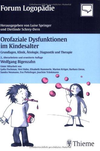 orofaziale-dysfunktionen-im-kindesalter-grundlagen-klinik-tiologie-diagnostik-und-therapie