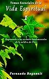 Temas Esenciales de la Vida Espiritual I, Fernando Regnault, 1493521241