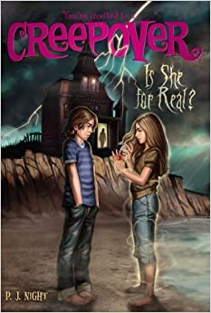 Book Is She for Real? (You're invited to a Creepover) by Night, P.J. (2012)